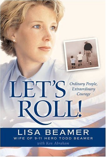 9780842373197: Let's Roll!: Ordinary People, Extraordinary Courage