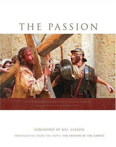 9780842373623: The Passion: Photography from the Movie