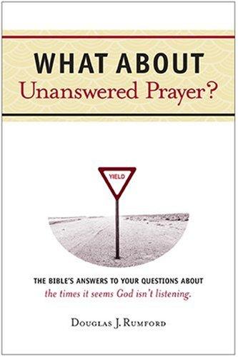 9780842374033: What about Unanswered Prayer?