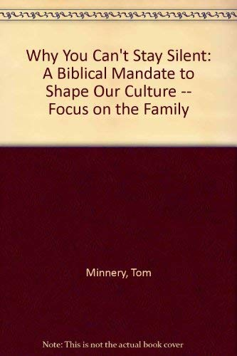 9780842374149: Title: Why You Cant Stay Silent A Biblical Mandate to Sha