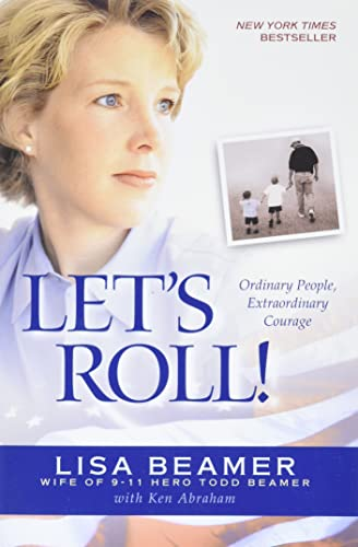 9780842374187: Let's Roll!: Ordinary People, Extraordinary Courage