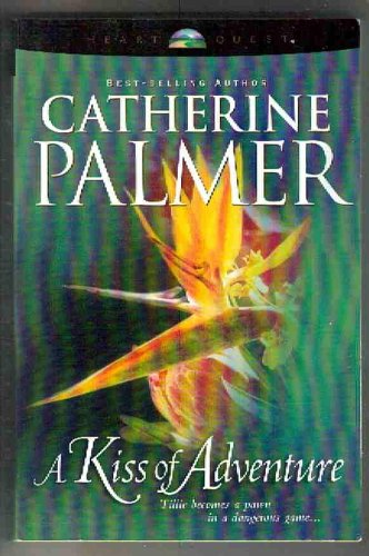 A Kiss of Adventure (0842374221) by Palmer, Catherine