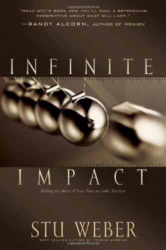 9780842374415: Infinite Impact: Making the Most of Your Place on God's Timeline