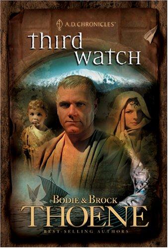 Third Watch (A. D. Chronicles, Book 3): Thoene, Bodie, Thoene,