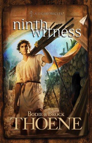 Ninth Witness (A. D. Chronicles): Thoene, Bodie, Thoene, Brock