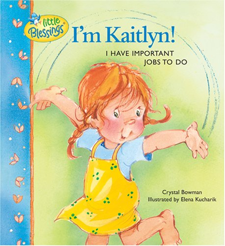 9780842376716: I'm Kaitlyn!: I have important jobs to do (Little Blessings)