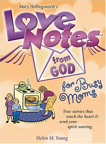 9780842377546: Love Notes from God for Busy Moms: Inspirational Messages from God's Heart to Yours