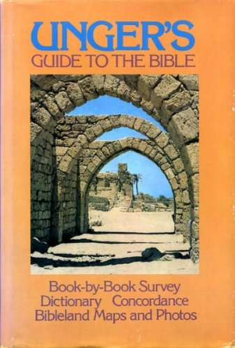 Unger's guide to the Bible (0842377905) by Merrill Frederick Unger