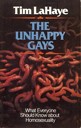 The Unhappy Gays: What Everyone Should Know About Homosexuality: LaHaye, Tim F
