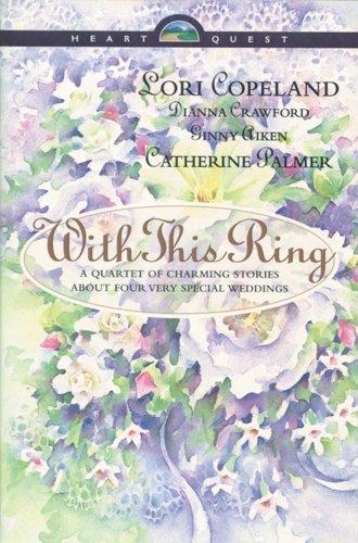 With This Ring: Something Old/Something New/Something Borrowed/Something Blue