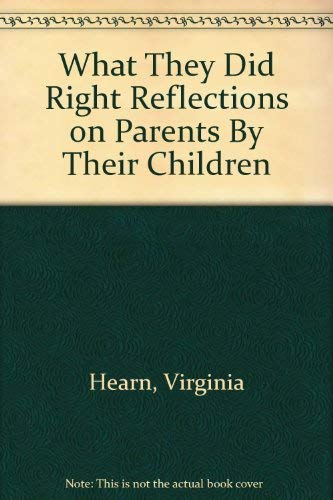 9780842379205: What They Did Right: Reflections on Parents by Their Children