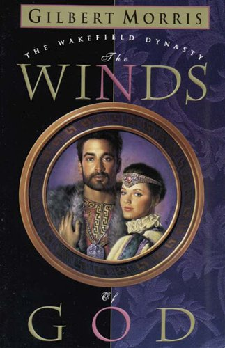 The Winds of God (Wakefield Dynasty #2): Gilbert Morris