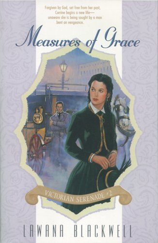 Measures of Grace (Victorian Serenade #2) (9780842379564) by Lawana Blackwell
