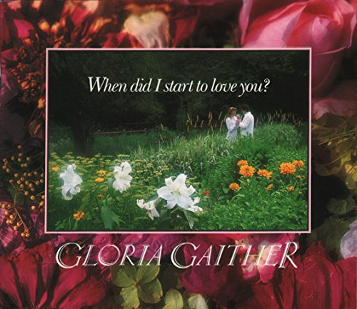 When Did I Start to Love You? (9780842379823) by Gloria Gaither