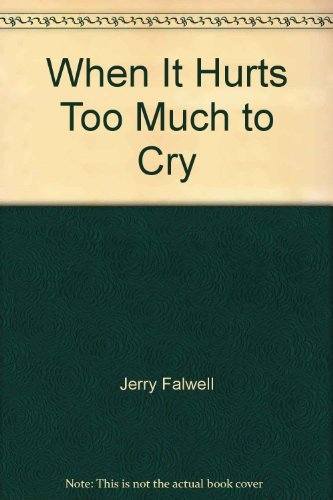 9780842379939: When It Hurts Too Much to Cry