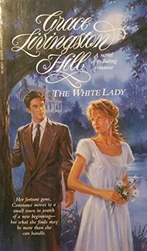 9780842380294: The White Lady (Grace Livingston Hill Series)