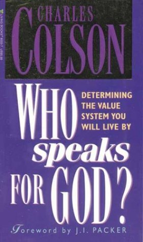 Who Speaks for God? (9780842380331) by Charles Colson