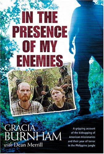 IN THE PRESENCE OF MY ENEMIES [A GRIPPING ACCOUNT OF THE KIDNAPPING OA AMERICAN MISSIONARIES AND ...