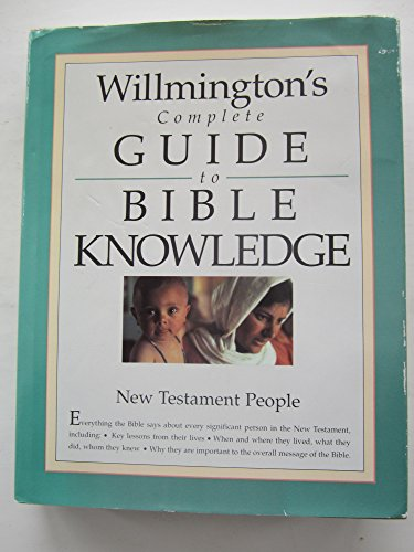 9780842381628: Willmington's Complete Guide to Bible Knowledge: New Testament People