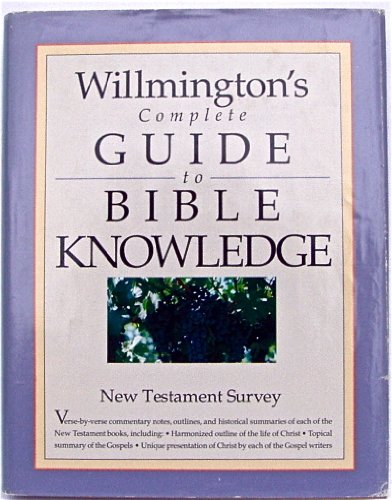 Willmington's Complete Guide to Bible Know: New Testament Survey (0842381643) by Harold L. Willmington
