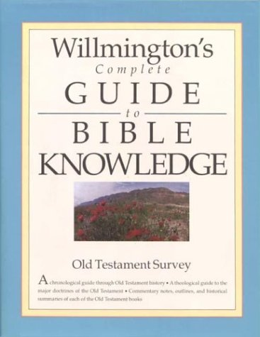 Willmington's Complete Guide to Bible Knowledge: Old Testament Survey (0842381651) by Willmington, Harold L.