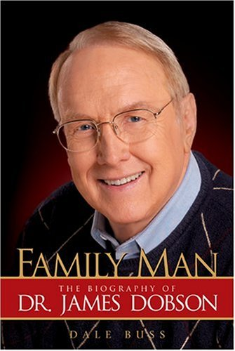 9780842381918: Family Man: The Biography of Dr. James Dobson