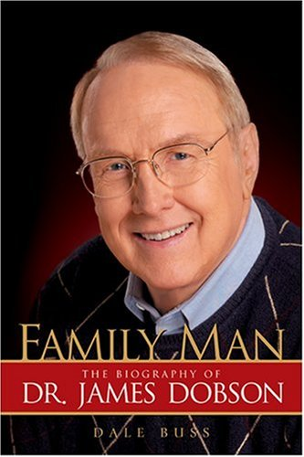 Family Man: The Biography of Dr. James: Buss, Dale
