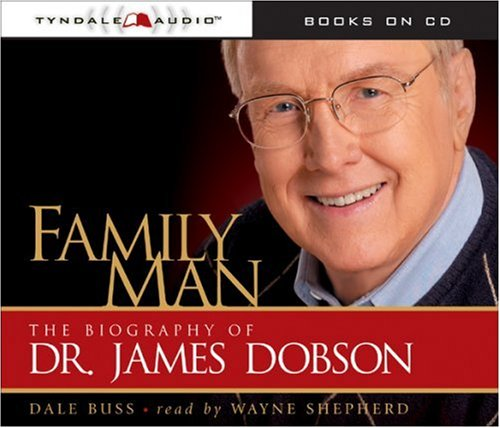 9780842381949: Family Man: The Biography of Dr. James Dobson