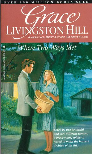 Where Two Ways Met (Grace Livingston Hill #1)