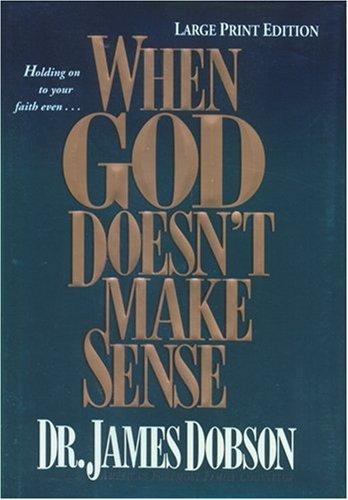 9780842382427: When God Doesn't Make Sense (Large Print)