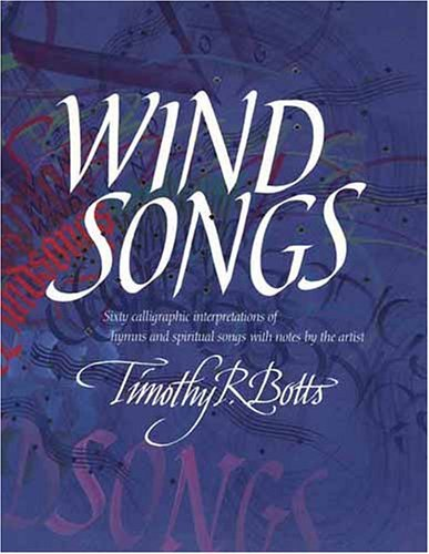 9780842382526: Windsongs: Sixty Calligraphic Interpretations of Hymns and Spiritual Songs with Notes by the Artist