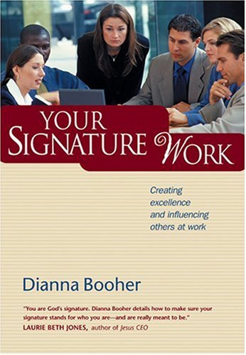 9780842382816: Your Signature Work: Creating Excellence and Influencing Others at Work