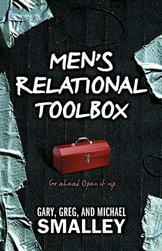 Men's Relational Toolbox (0842383204) by Gary Smalley; Greg Smalley; Michael Smalley