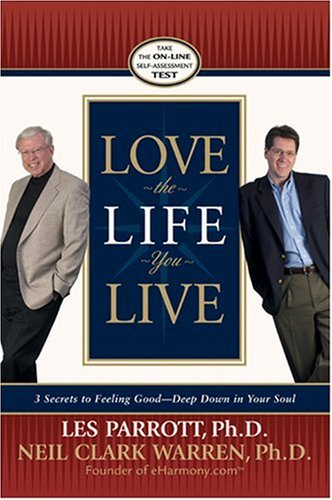 9780842383608: Love the Life You Live: 3 Secrets to Feeling Good--Deep Down in Your Soul