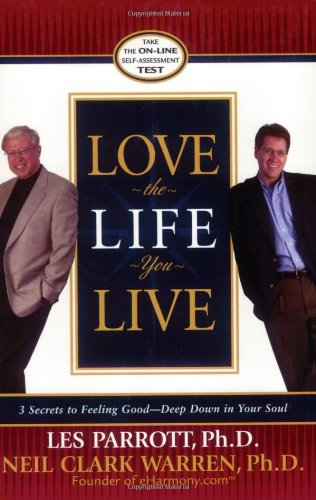 9780842383615: Love the Life You Live: 3 Secrets to Feeling Good--Deep down in Your Soul