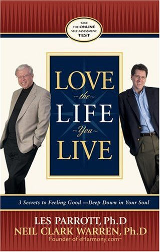 Love the Life You Live (9780842383622) by Parrott, Les; Warren, Neil Clark