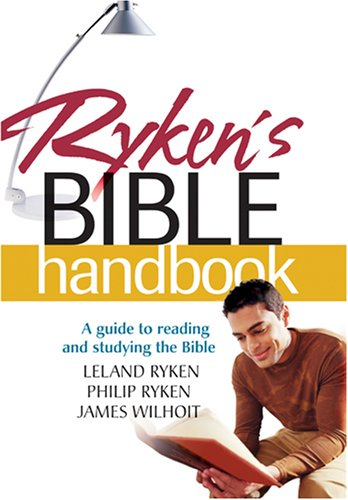 Ryken's Bible Handbook (9780842384018) by Leland Ryken; Philip Ryken; James Wilhoit