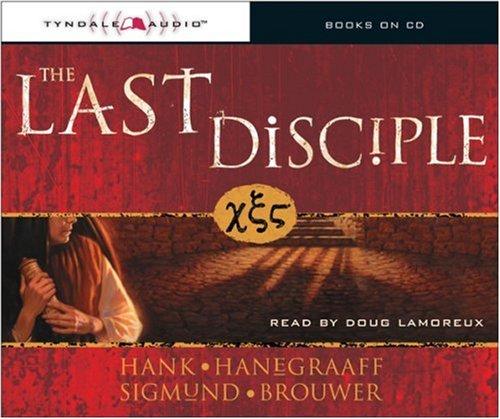 The Last Disciple: Hanegraaff, Hank; Brouwer, Sigmund