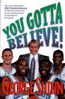 You Gotta Believe! The Story of the Charlotte Hornets: Shinn, George; Black, Jim Nelson