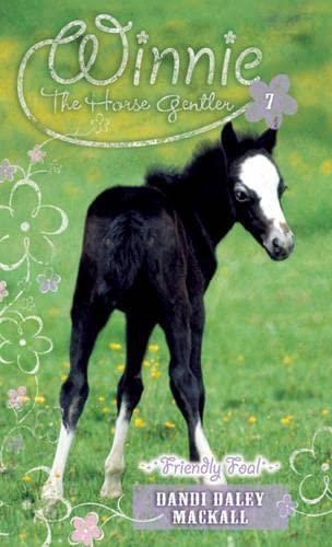 Friendly Foal (Winnie the Horse Gentler #7)