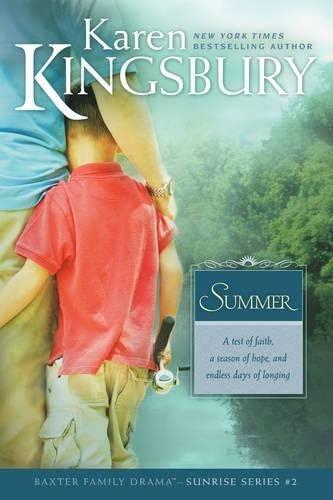 Summer: A Test of Faith, a Season: Kingsbury, Karen
