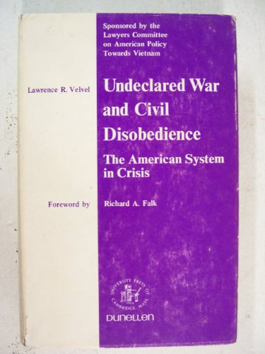 Undeclared War and Civil Disobedience The American System in Crisis