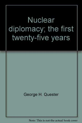9780842400169: Nuclear diplomacy;: The first twenty-five years (University Press of Cambridge series in the social sciences)