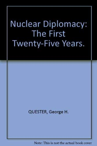 9780842400688: Nuclear Diplomacy: The First Twenty-Five Years.