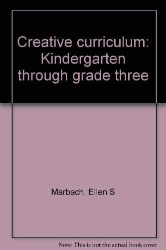 9780842500494: Creative curriculum: Kindergarten through grade three