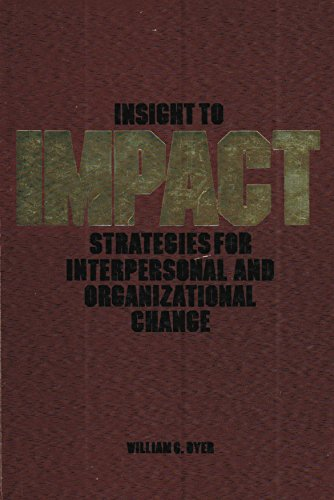 Insight to impact: Strategies for interpersonal and organizational change: Dyer, William G