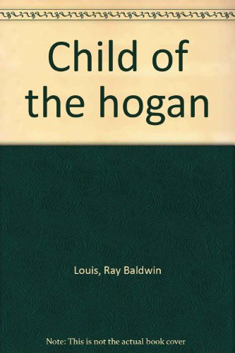 Child of the hogan: Louis, Ray Baldwin