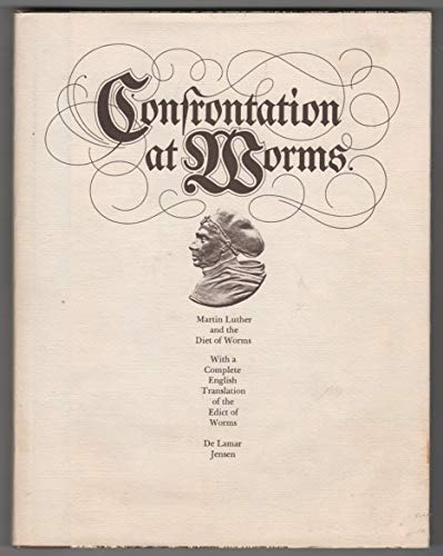 Confrontation at Worms: Martin Luther and the Diet of Worms: Jensen, De Lamar