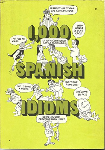 1,000 Spanish Idioms: Miller, J. Dale
