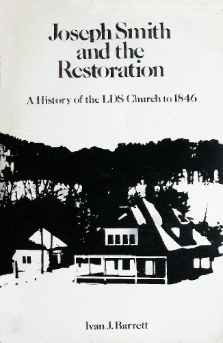 9780842506724: Joseph Smith and the Restoration: A History of the LDS Church to 1846